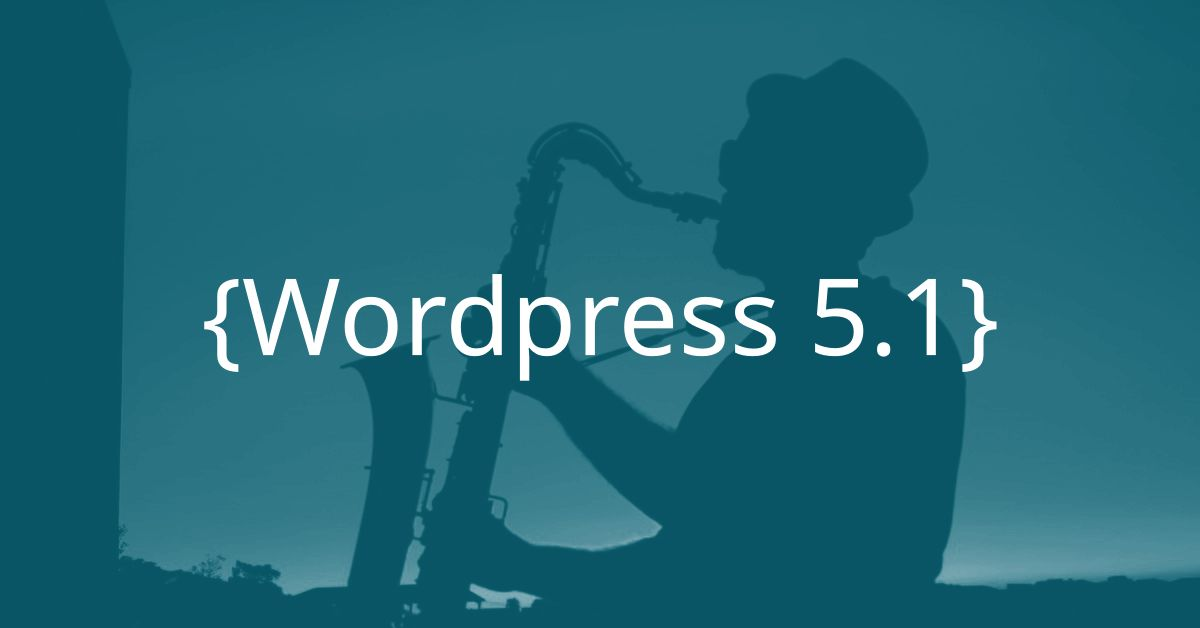 What is new in Wordpress 5.1