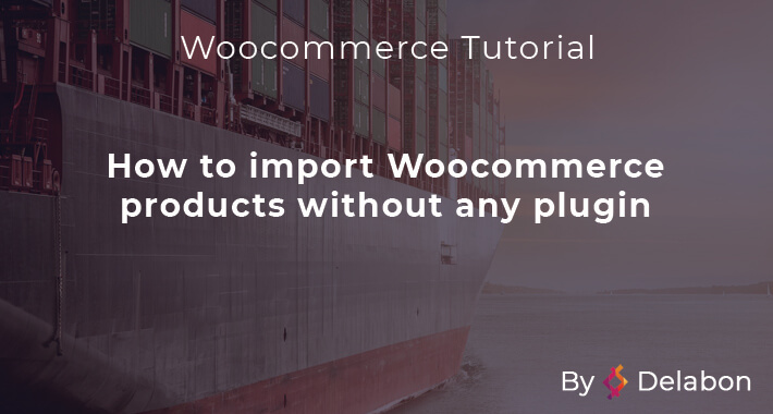 Woocommerce Tutorial: How to import products